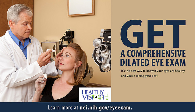 Get a comprehensive dilated eye exam. It's the best way to know if your eyes are healthy and you're seeing your best.